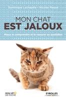 N.Massal - Mon chat est jaloux mieux le comprendre et le rassurer au quotidien