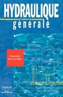 Armando Lencastre - Hydraulique générale