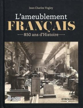 J.-C.Vogley- L'ameublement français 850 ans d'histoire