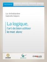 L.de Brabandere, G.Halpern - La logique, l'art de bien utiliser le mot donc