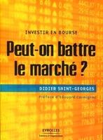 Didier Saint-Georges - Peut-on battre le marché ?