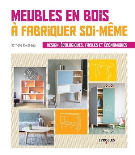 Meubles en bois à fabriquer soi-même - Nathalie Boisseau - Librairie  Eyrolles