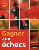Jérôme Maufras - Gagner aux échecs