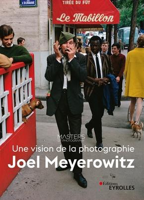 J.Meyerowitz, Masters of Photography- Joel Meyerowitz, une vision de la photographie