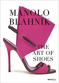 Manolo blahnik : the art of shoes /anglais