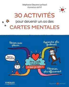 S.Eleaume-Lachaud, Filf- 30 activités pour devenir un as des cartes mentales