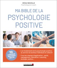 Bible de la psychologie positive