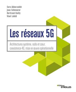 S.Akbarzadeh, J.Schwoerer, B.Bailly, W.Labidi- Les réseaux 5G