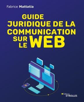 F.Mattatia- Guide juridique de la communication sur le Web