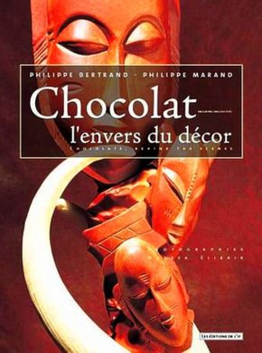 Le chocolat, l'envers du décor : Chocolate, Behind the Scenes