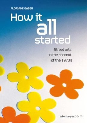 How it all started. street arts in the context of the 1970's