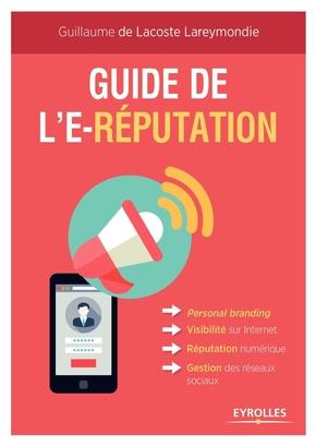 G.de Lacoste Lareymondie- Guide de l'e-réputation