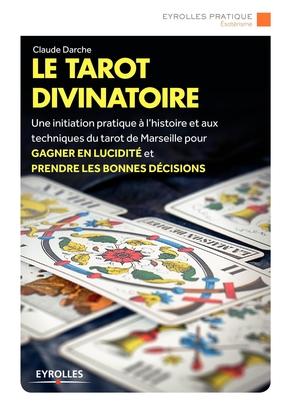 Claude Darche- Le tarot divinatoire