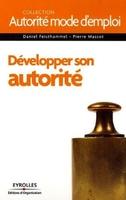 D.Feisthammel, P.Massot - Développer son autorité
