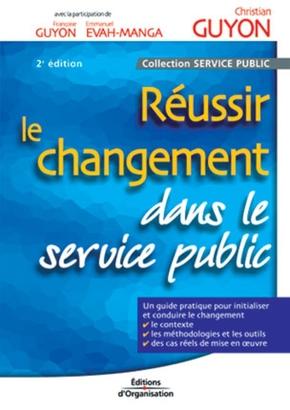 Françoise Guyon, Emmanuel Evah-Manga, Christian Guyon- Réussir le changement dans le service public