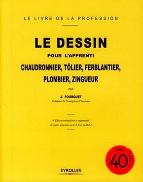 Jean Fourquet- Le dessin pour l'apprenti chaudronnier, tôlier, ferblantier, plombier, zingueur