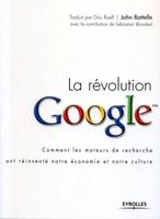 John Battelle, Sébastien Blondeel, Dov Rueff - La révolution google