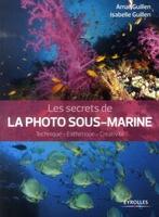 Guillen, Amar; Guillen, Isabelle - Les secrets de la photo sous-marine