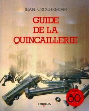 Jean Crochemore- Guide de la quincaillerie