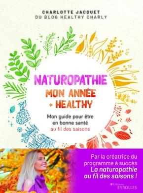 C.Jacquet, M.Kaplan, J.Martin- Naturopathie : mon année + healthy