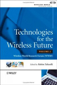 Technologies for the Wireless Future - Volume 2
