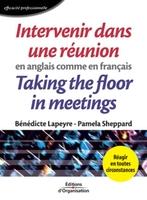 Bénédicte Lapeyre, Pamela Sheppard - Intervenir dans une réunion en anglais comme en français