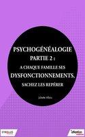 J.Allais - Psychogénéalogie - Partie 2 : à chaque famille ses dysfonctionnements, sachez les repérer