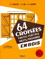 René Fagueret, Robert Roy, Georges Laurent - 64 croisées, portes-fenêtres, volets, persiennes, en bois