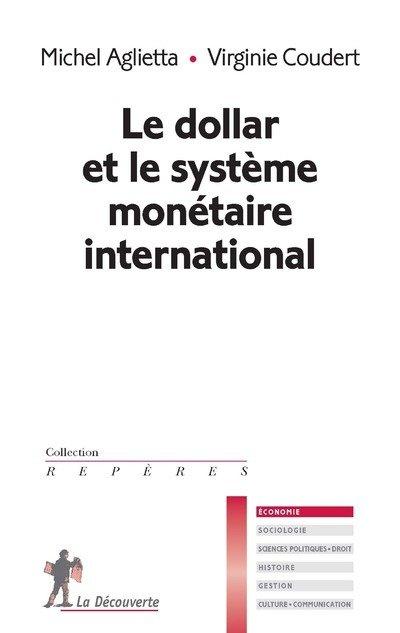 Le Dollar Et Le Systeme Monetaire International Michel Aglietta Librairie Eyrolles