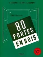 René Fagueret, Robert Roy, Georges Laurent - 80 portes en bois