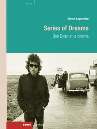 Series of dreams - bob dylan et le cinema