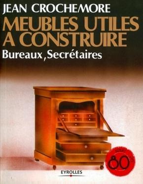 Jean Crochemore- Meubles utiles à construire - Tome 2
