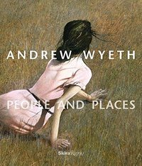 Andrew wyeth people and places /anglais