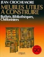 Jean Crochemore - Meubles utiles à construire - Tome 5