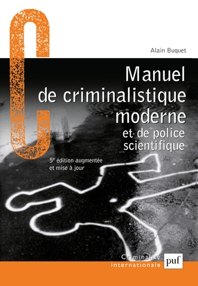 Manuel de criminalistique moderne et de police scientifique