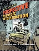 Marcos Mateu-Mestre - Perspective : dynamisez votre narration