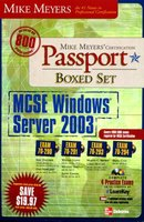 Mike Meyers' MCSE Windows Server 2003 Passport Boxed Set