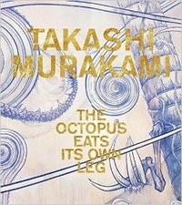 Takashi murakami the octopus eats its own leg /anglais