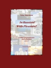 In russian? with pleasure! - cahier de grammaire et d'exercices - livre 2- fr version