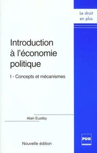 Introduction a l'economie politique - concepts et mecanismes