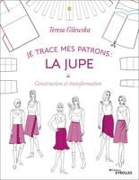 T.Gilewska - Je trace mes patrons : La jupe