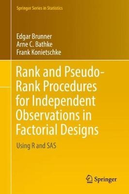 Rank and pseudo-rank procedures for independent observations in factorial designs: using r and sas