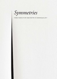Symmetries: three years art and poetry /anglais