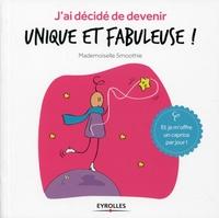 Mademoiselle Smoothie - J'ai décidé de devenir unique et fabuleuse !