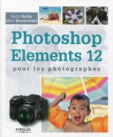 S.Kelby, M.Kloskowski - Photoshop elements 12 pour les photographes