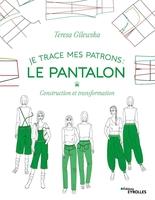 T.Gilewska - Je trace mes patrons - Le pantalon