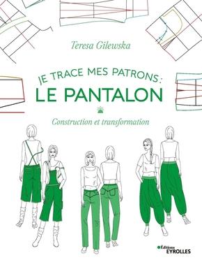 T.Gilewska- Je trace mes patrons - Le pantalon