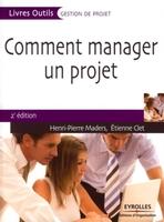 H.-P.Maders, E.Clet - Comment manager un projet
