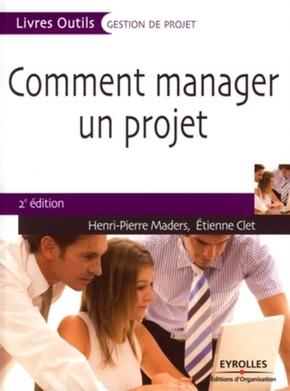 H.-P.Maders, E.Clet- Comment manager un projet