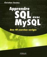 C.Soutou - Apprendre sql avec mysql. avec 40 exercices corriges